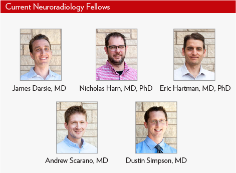 Current Neuroradiology Fellows, Drs. James Darsie, Dustin Simpson, Nicholas Harn, Eric Hartman, and Andrew Scarano