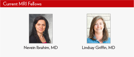 Current MRI Fellows, Drs. Nevein Ibrahim and Lindsay Griffin